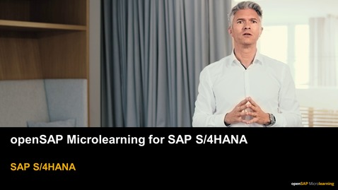 Thumbnail for entry openSAP Microlearning  for SAP S/4HANA