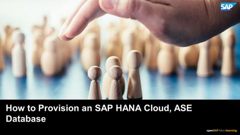 Thumbnail for entry How to Provision an SAP HANA Cloud, SAP Adaptive Server Enterprise Database
