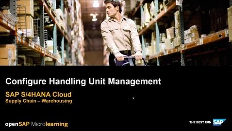 Thumbnail for entry Configure Handling Unit Management - SAP S/4HANA Supply Chain