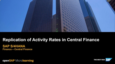 Thumbnail for entry Replication of Activity Rates in Central Finance - SAP S/4HANA Finance