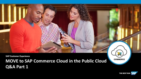 Thumbnail for entry MOVE to SAP Commerce Cloud in the Public Cloud - Q&A Part 1