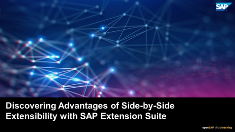 Thumbnail for entry Discovering Advantages of Side-by-Side Extensibility with SAP Extension Suite