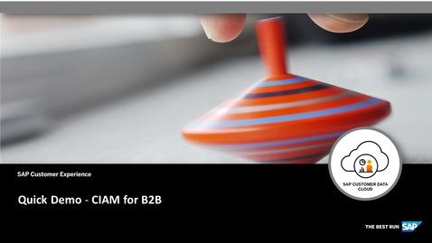 Quick Demo - CIAM for B2B - SAP Customer Data Cloud