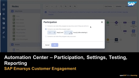 Thumbnail for entry Automation Center: Participation, Settings, Testing, Reporting -  SAP Emarsys Customer Engagement