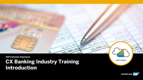 Thumbnail for entry [ARCHIVED] Introduction to CX Banking Industry Training