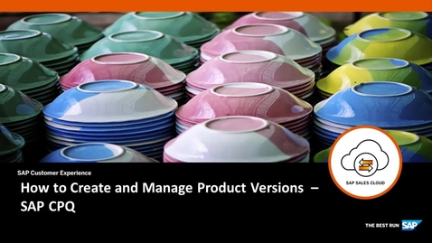 Thumbnail for entry How to Create and Manage Product Versions - SAP CPQ