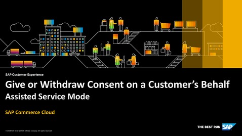 Thumbnail for entry Give or Withdraw Consent on a Customer's Behalf in the Assisted Service Mode – SAP Commerce Cloud