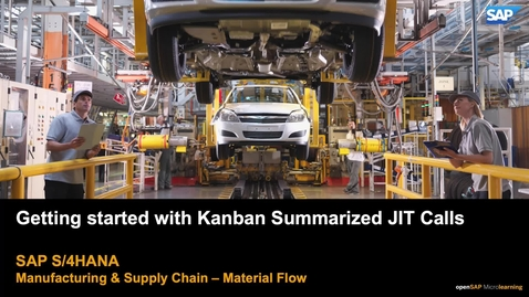 Thumbnail for entry Getting Started with Kanban Summarized JIT Calls - SAP S/4HANA Manufacturing