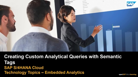 Thumbnail for entry Creating Custom Analytical Queries with Semantic Tags - SAP S/4HANA Cloud Technology Topics