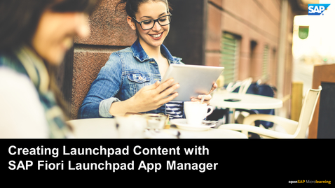 Thumbnail for entry Creating Launchpad Content with the SAP Fiori Launchpad App Manager - SAP S/4HANA User Experience
