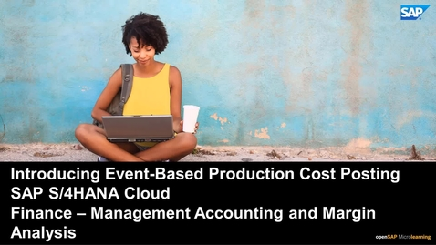 Thumbnail for entry Introducing Event-Based Production Cost Posting - SAP S/4HANA Finance