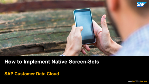 Thumbnail for entry How to Implement Native Screen Sets - SAP Customer Data Cloud