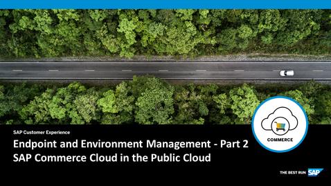 Thumbnail for entry Endpoint and Environment Management - Part 2 - SAP Commerce Cloud