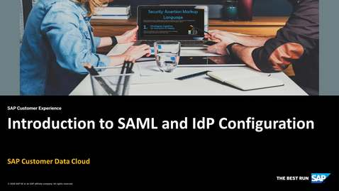Thumbnail for entry Introduction to SAML and IdP Configuration - SAP Customer Data Cloud