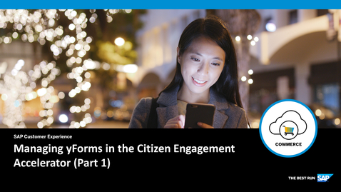 Thumbnail for entry Managing yForms in the Citizen Engagement Accelerator (Part 1) - SAP Commerce Cloud