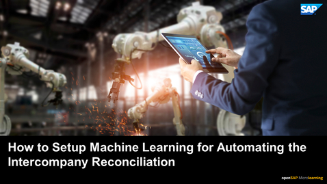 Thumbnail for entry How to Set Up Machine Learning for Automating the Intercompany Reconciliation - SAP S/4HANA Technology Topics