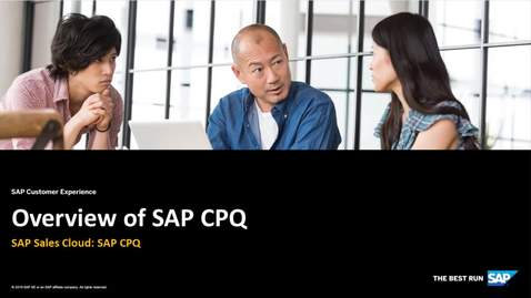Thumbnail for entry CPQ Overview - SAP Sales Cloud: SAP CPQ