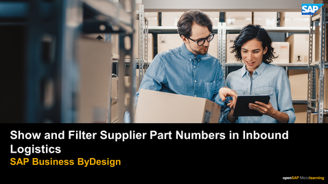 Thumbnail for entry Show and Filter Supplier Part Numbers in Inbound Logistics - SAP Business ByDesign