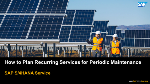 Thumbnail for entry How to Set Up Recurring Services for Periodic Maintenance Plan - SAP S/4HANA Service