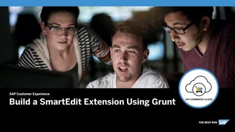 Thumbnail for entry Build a SmartEdit Extension Using Grunt - SAP Commerce Cloud
