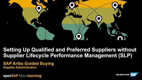 Thumbnail for entry Setting Up Qualified and Preferred Suppliers without Supplier Lifecycle Performance Management (SLP) - SAP Ariba Guided Buying - Supplier Administration