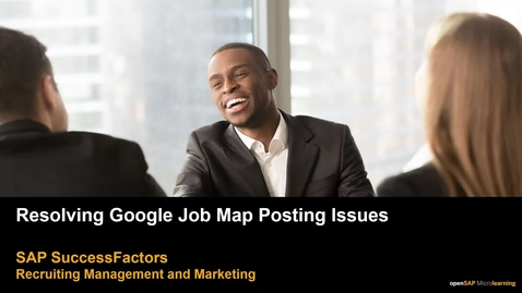 Thumbnail for entry Resolving Google Job Map Posting Issues - SAP Success Factors Recruiting Management and Marketing
