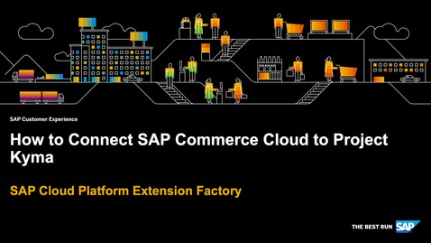 Demo How to Connect SAP Commerce Cloud and Project Kyma - SAP Cloud Platform Extension Factory