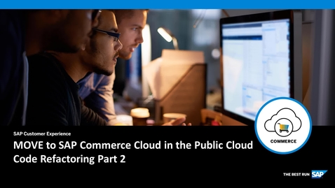Thumbnail for entry MOVE to SAP Commerce Cloud in the Public Cloud - Code Refactoring Part 2