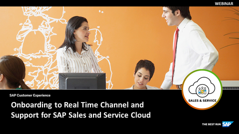 Thumbnail for entry Onboarding to Real Time Channel and Support Processes for SAP Sales and Service Cloud (C4C) - Webcast