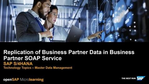 Thumbnail for entry Replication of Business Partner Data in Business Partner SOAP Service - SAP S/4HANA Technology Topics
