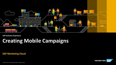 Thumbnail for entry Creating Mobile Campaigns - SAP Marketing Cloud