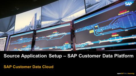 Thumbnail for entry Source Application Setup - SAP Customer Data Platform