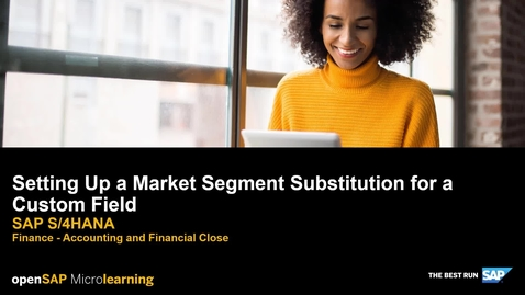Thumbnail for entry Setting Up a Market Segment Substitution for a Custom Field - SAP S/4HANA Finance