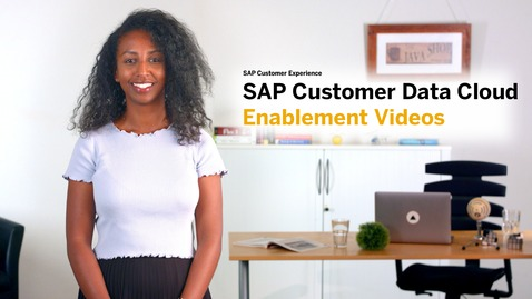 Thumbnail for entry Introduction to SAP Customer Data Cloud Enablement Videos