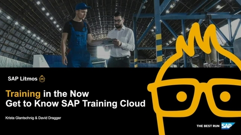 Thumbnail for entry Training in the Now: Get to Know SAP Training Cloud - Webinars
