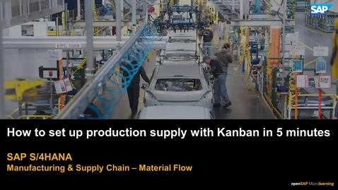 Thumbnail for entry How to Set up Production Supply with Kanban in 5 Minutes - SAP S/4HANA Manufacturing & Supply Chain