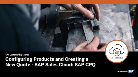 Thumbnail for entry Configuring Products and Creating a New Quote - SAP CPQ