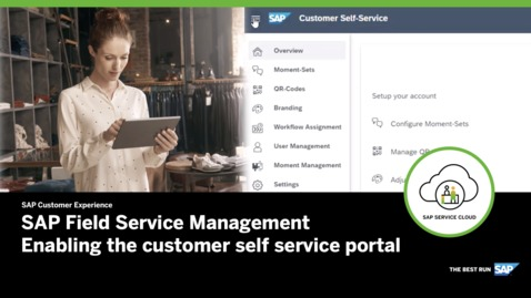 Thumbnail for entry Enabling Customer Self Service Portal - SAP Field Service Management