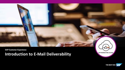 Thumbnail for entry Introduction to E-Mail Deliverability - SAP Marketing Cloud