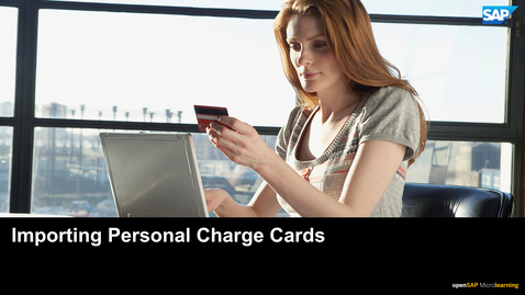 Thumbnail for entry Importing Personal Charge Cards - SAP Concur