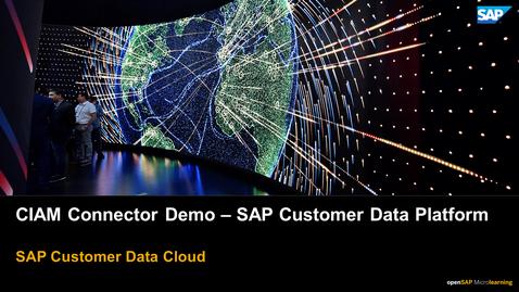 Thumbnail for entry SAP CIAM Connector Demo - SAP Customer Data Platform