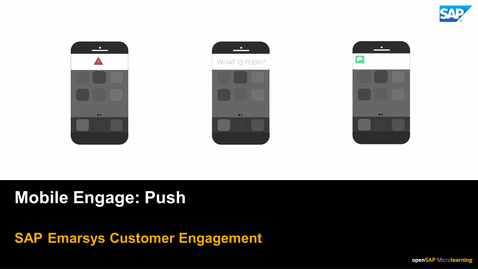 Thumbnail for entry Mobile Engage: Push - SAP Emarsys Customer Engagement