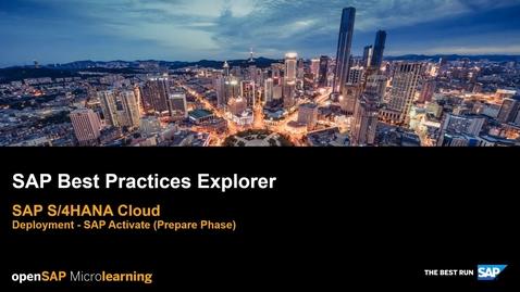Thumbnail for entry SAP Best Practices Explorer for SAP S/4HANA Cloud - SAP S/4HANA Deployment