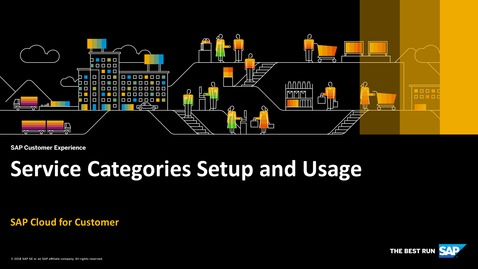 Thumbnail for entry Service Categories Setup and Usage - SAP Cloud for Customer
