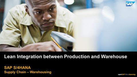 Thumbnail for entry Lean Integration between Production and Warehouse - SAP S/4HANA Supply Chain
