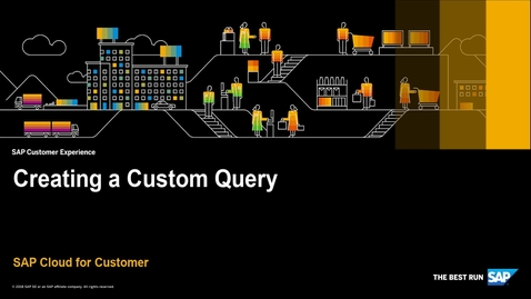 Thumbnail for entry How to Create a Custom Query - SAP Cloud for Customer