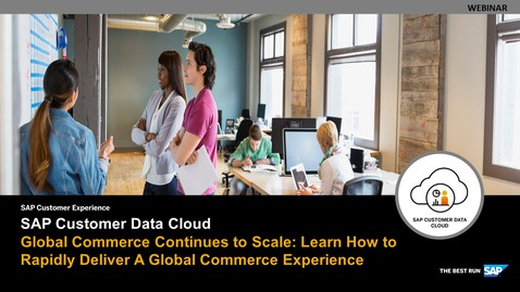 Thumbnail for entry Global Commerce Continues to Scale: Learn How to Rapidly Deliver A Global Commerce Experience - Webinars