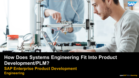 Thumbnail for entry How Does Systems Engineering Fit Into the Product Development Process?  PLM: Systems Engineering
