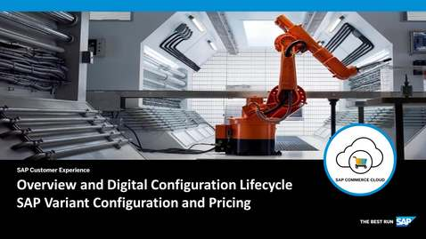 Thumbnail for entry Overview and Digital Configuration Lifecycle - SAP Configuration and Pricing - SAP Commerce Cloud