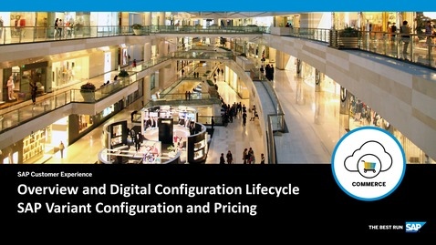 Thumbnail for entry Overview and Digital Configuration Lifecycle – SAP Variant Configuration and Pricing